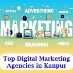 Top Digital Marketing Agencies in Kanpur