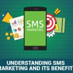 Understanding SMS Marketing and Its Benefits