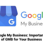 Google My Business: Importance of GMB for Your Business