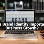 Why is Brand Identity Important for Business Growth?