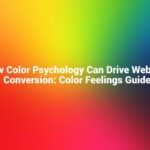 How Color Psychology Can Drive Website Conversion: Color Feelings Guide